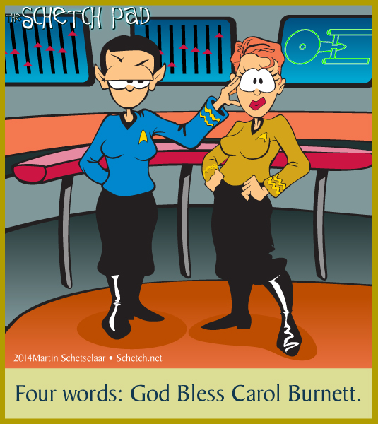 "Go. Look up ""Carol Burnett Star Trek"" on YouTube. Watch the video. I'll wait. Then, come back here and tell me just one Trek parody that has ever been funnier."